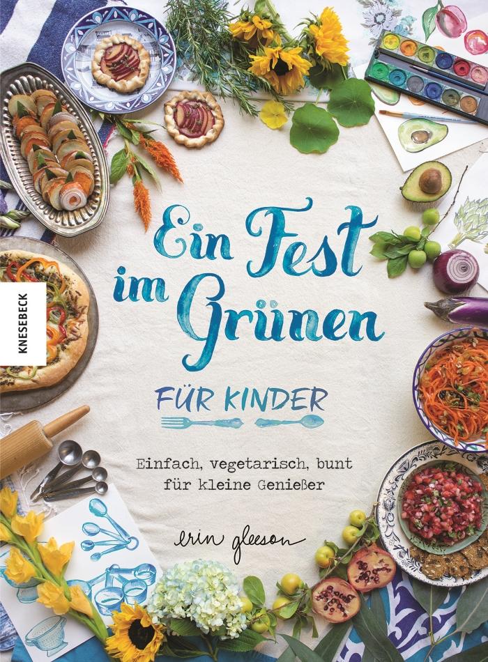 """Rezension zum Kinderkochbuch """"Ein Fest im Grünen"""" von Erin Gleeson"""