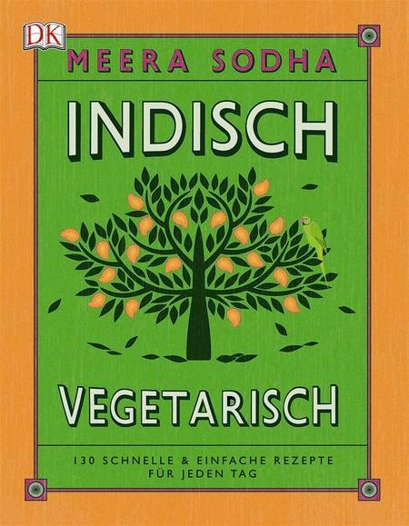 Kochbuchrezension: Indisch vegetarisch von Meera Sodha