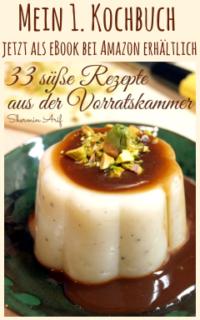 """Kochbuch Shermin Arif """"33 süße Rezepte aus der Vorratskammer"""""""