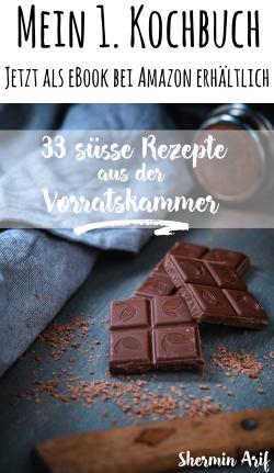 """Kochbuch, Shermin Arif """"33 süße Rezepte aus der Vorratskammer"""""""