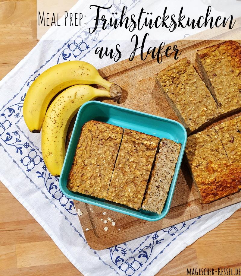 Meal Prep: Frühstückskuchen für die ganze Woche - gebackener Haferbrei statt Müsliriegel